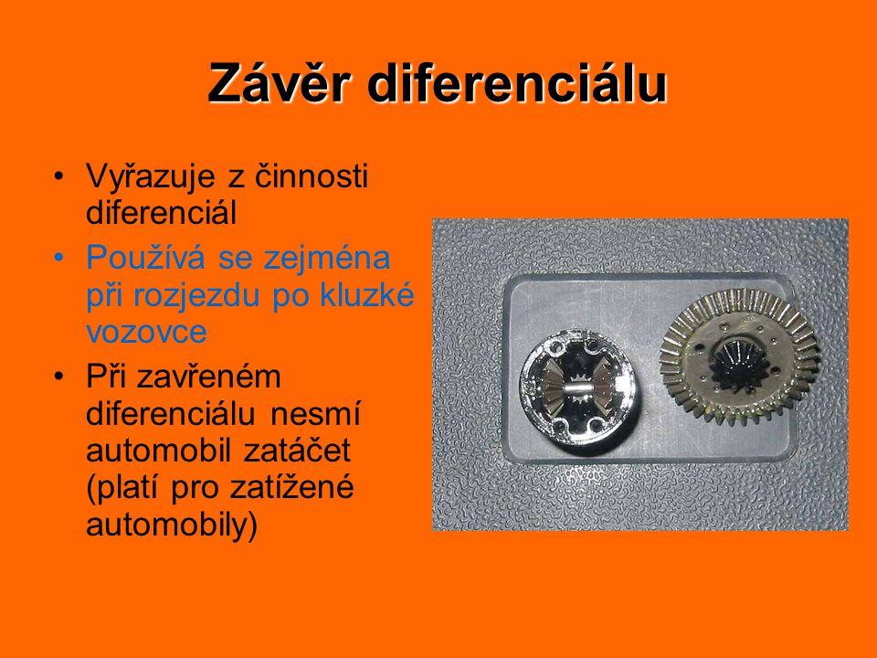 Závěr diferenciálu Vyřazuje z činnosti diferenciál Používá se zejména při rozjezdu po kluzké vozovce Při zavřeném diferenciálu nesmí automobil zatáčet (platí pro zatížené automobily)