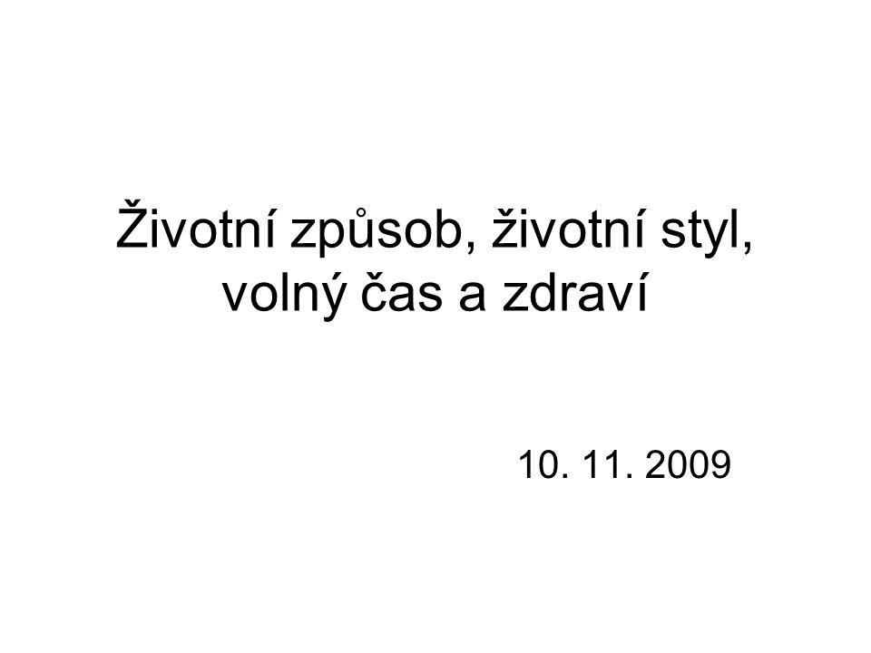 Životní způsob, životní styl, volný čas a zdraví 10. 11. 2009