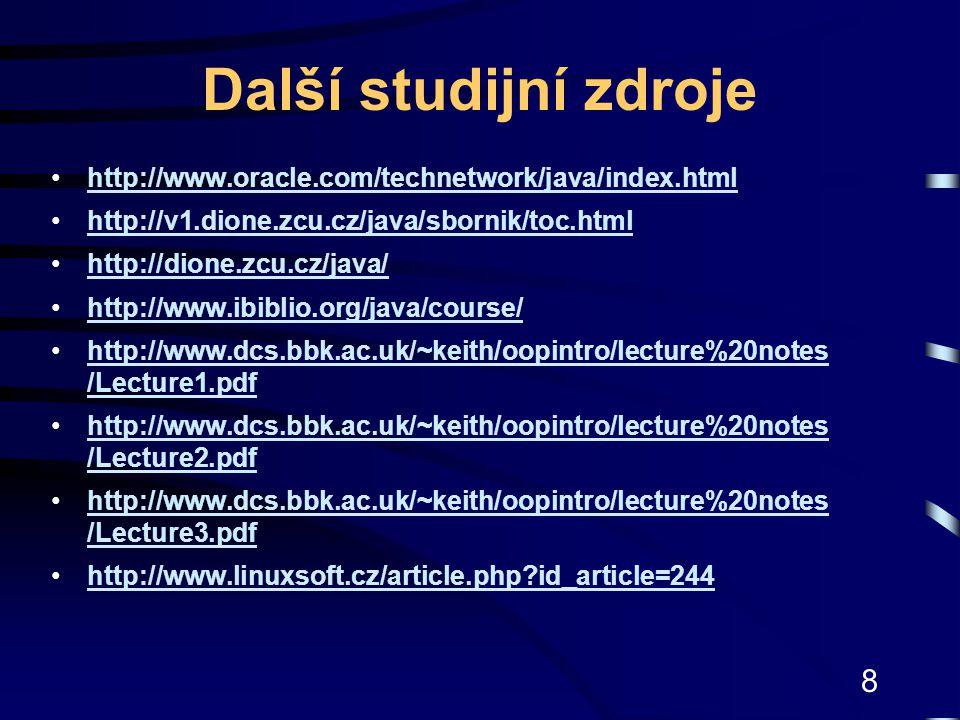 29 Způsob zápisu identifikátorů Třídy a rozhraní –identifikátor začíná velkým písmenem, ostatní jsou malá.
