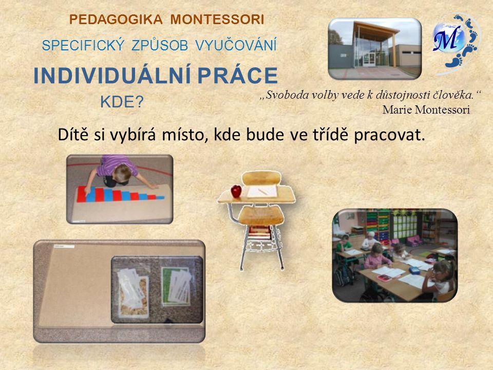 Dítě si vybírá místo, kde bude ve třídě pracovat.