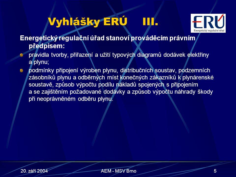 20. září 2004AEM - MSV Brno5 Vyhlášky ERÚIII.
