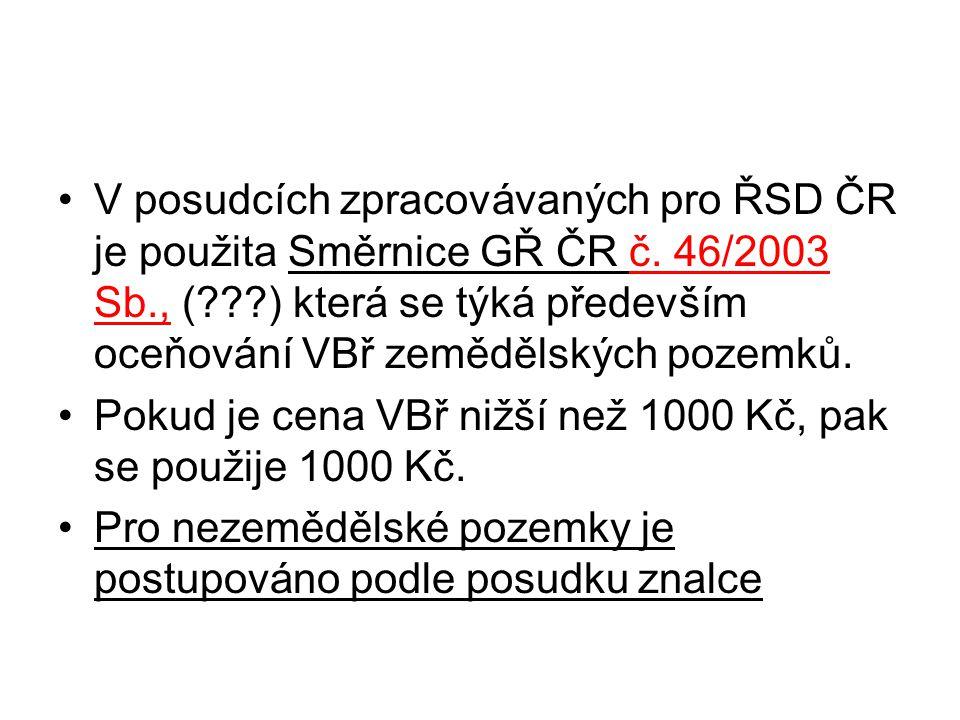 V posudcích zpracovávaných pro ŘSD ČR je použita Směrnice GŘ ČR č. 46/2003 Sb., (???) která se týká především oceňování VBř zemědělských pozemků. Poku