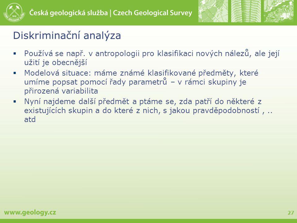 27 Diskriminační analýza  Používá se např.