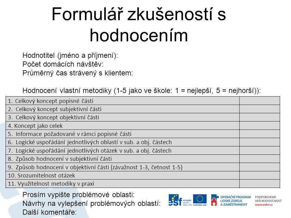Formulář zkušeností s hodnocením 1.Celkový koncept popisné části 2.