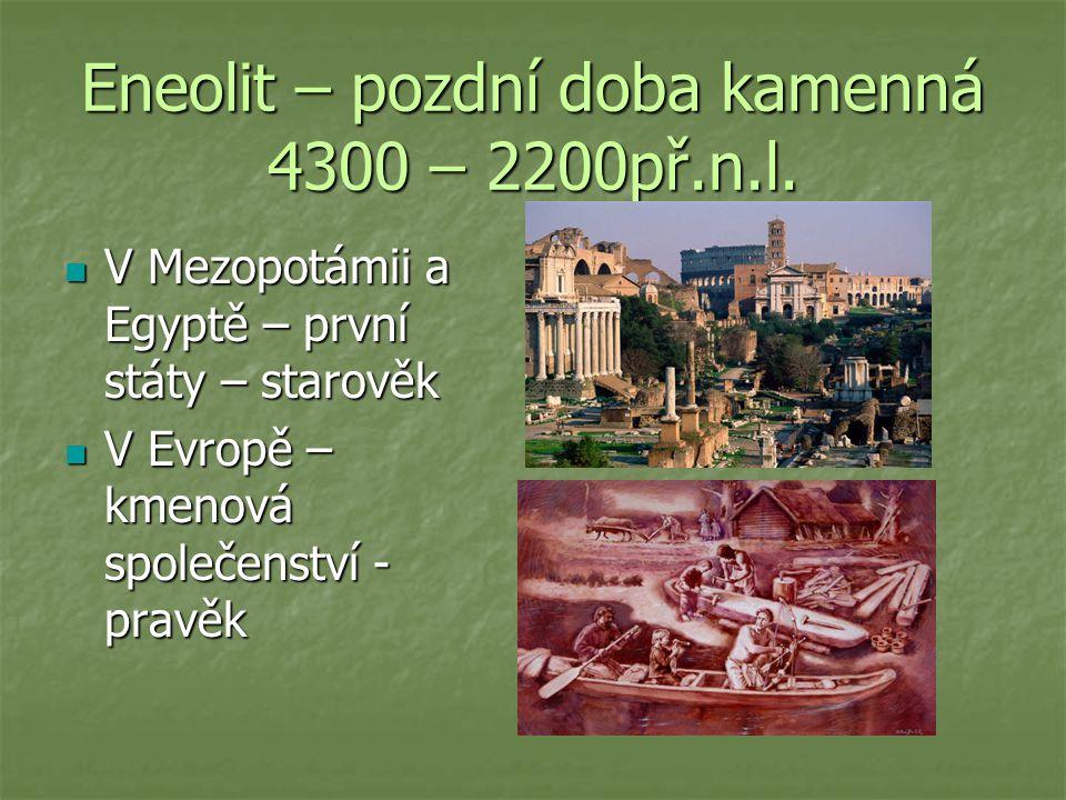Eneolit – pozdní doba kamenná 4300 – 2200př.n.l.