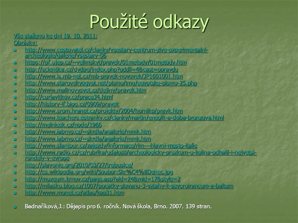 Použité odkazy Vše staženo ke dni 19.10. 2011: Vše staženo ke dni 19.