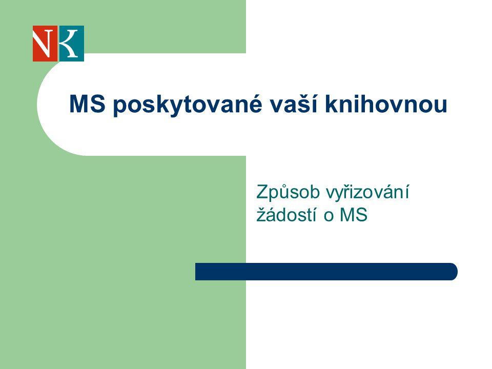 Způsob vyřizování žádostí o MS MS poskytované vaší knihovnou