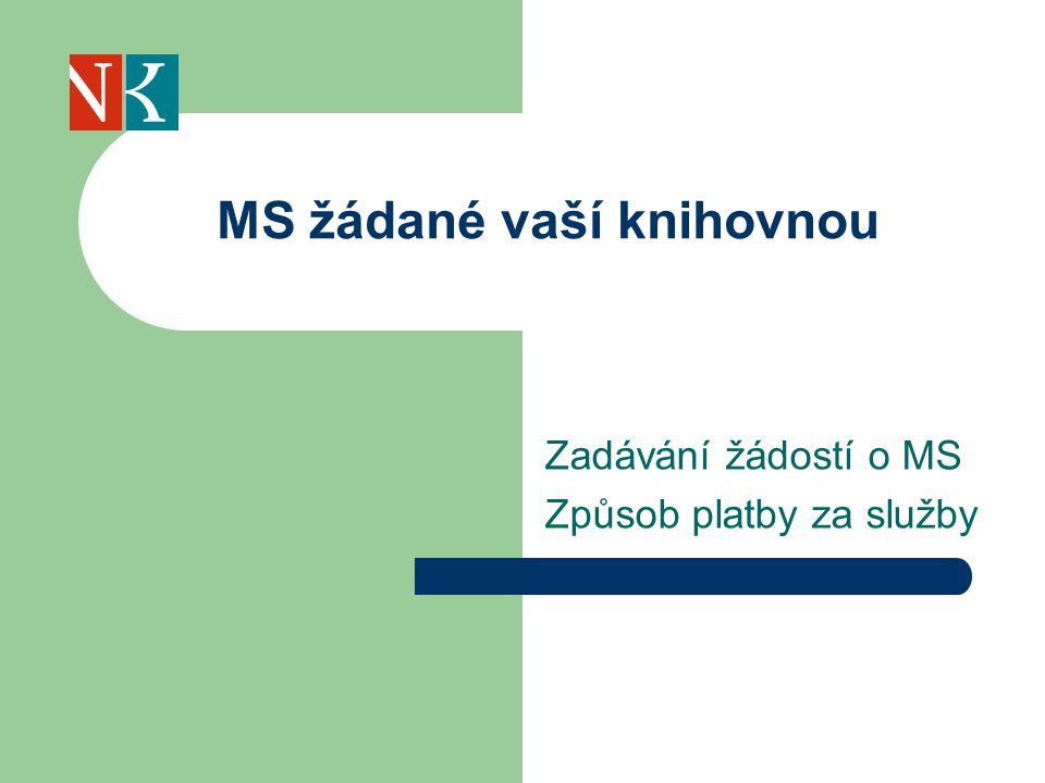 Zadávání žádostí o MS Způsob platby za služby MS žádané vaší knihovnou