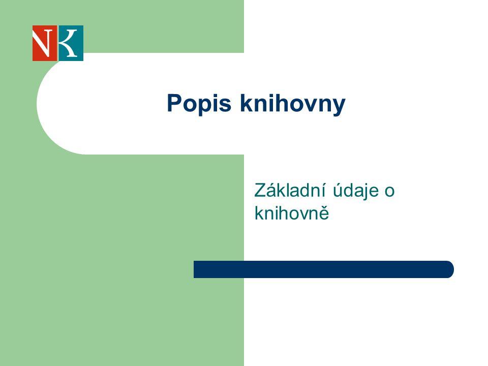 Základní údaje o knihovně Popis knihovny