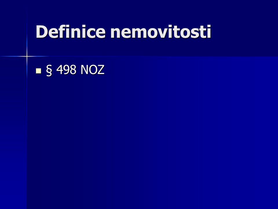 Definice nemovitosti § 498 NOZ § 498 NOZ