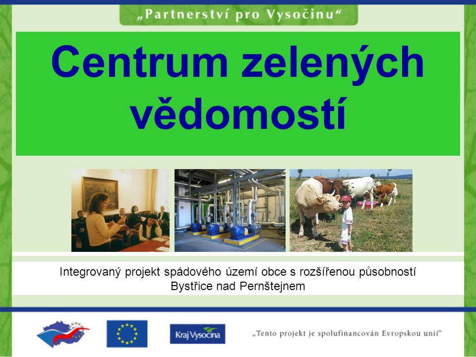 Centrum zelených vědomostí Integrovaný projekt spádového území obce s rozšířenou působností Bystřice nad Pernštejnem