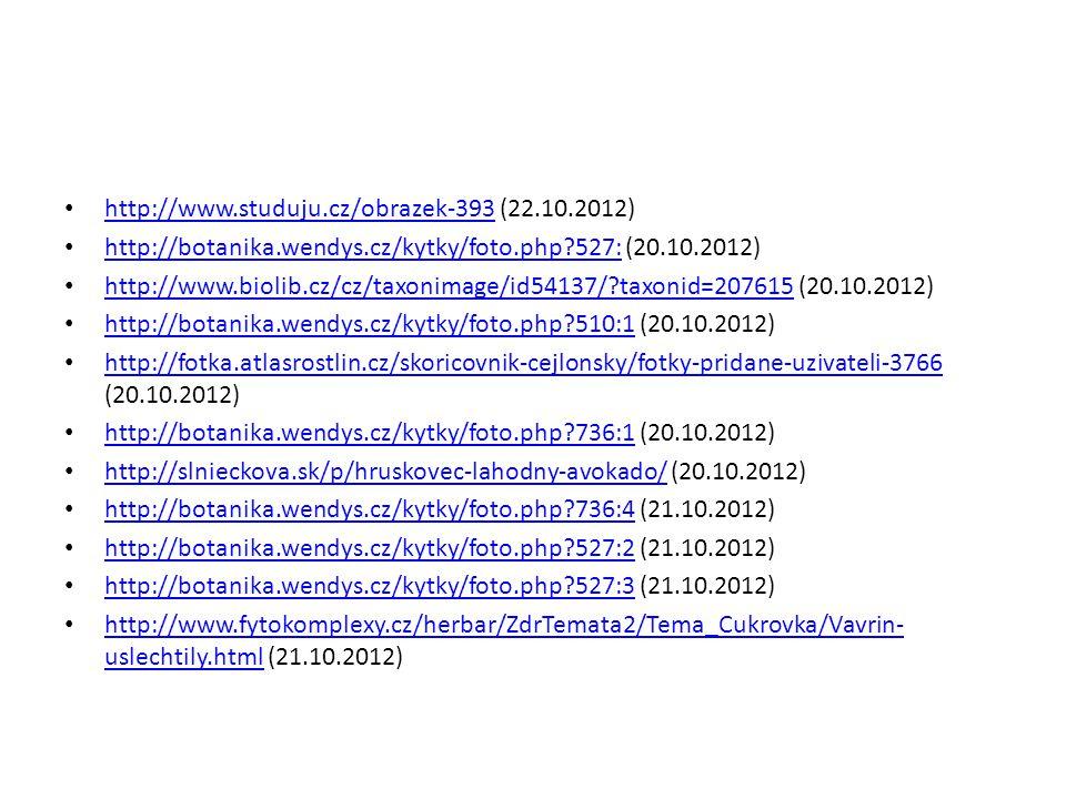 http://www.studuju.cz/obrazek-393 (22.10.2012) http://www.studuju.cz/obrazek-393 http://botanika.wendys.cz/kytky/foto.php?527: (20.10.2012) http://bot