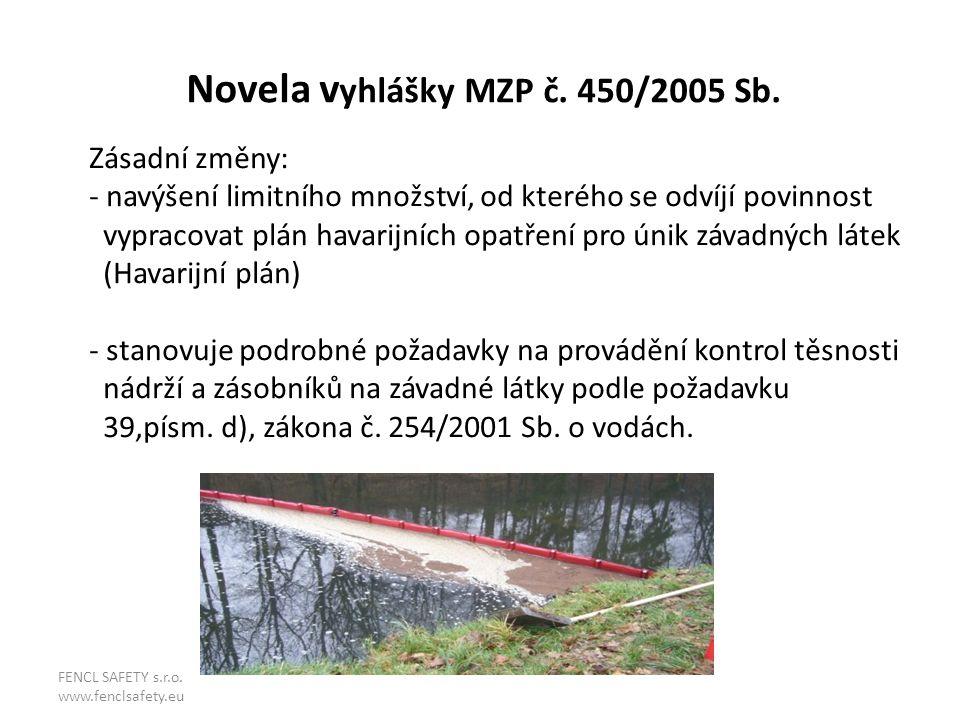 Novela v yhlášky MZP č. 450/2005 Sb. Zásadní změny: - navýšení limitního množství, od kterého se odvíjí povinnost vypracovat plán havarijních opatření