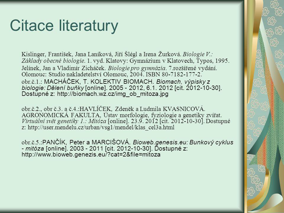 Citace literatury Kislinger, František, Jana Laníková, Jiří Šlégl a Irena Žurková.