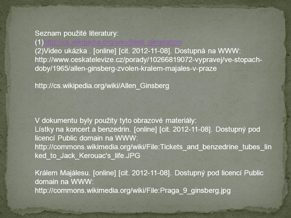 Seznam použité literatury: (1)http://cs.wikipedia.org/wiki/Beat_generationhttp://cs.wikipedia.org/wiki/Beat_generation (2)Video ukázka. [online] [cit.