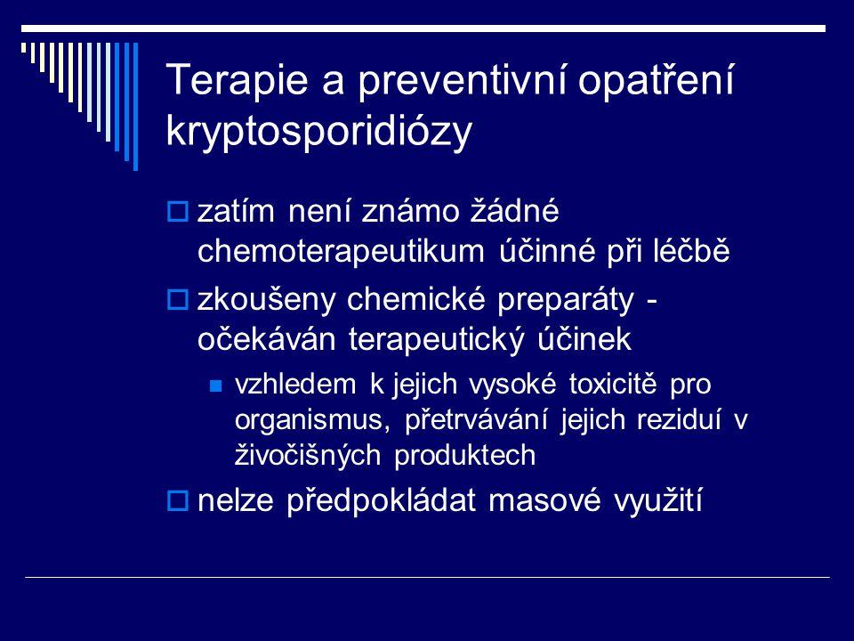 Terapie a preventivní opatření kryptosporidiózy  zatím není známo žádné chemoterapeutikum účinné při léčbě  zkoušeny chemické preparáty - očekáván t