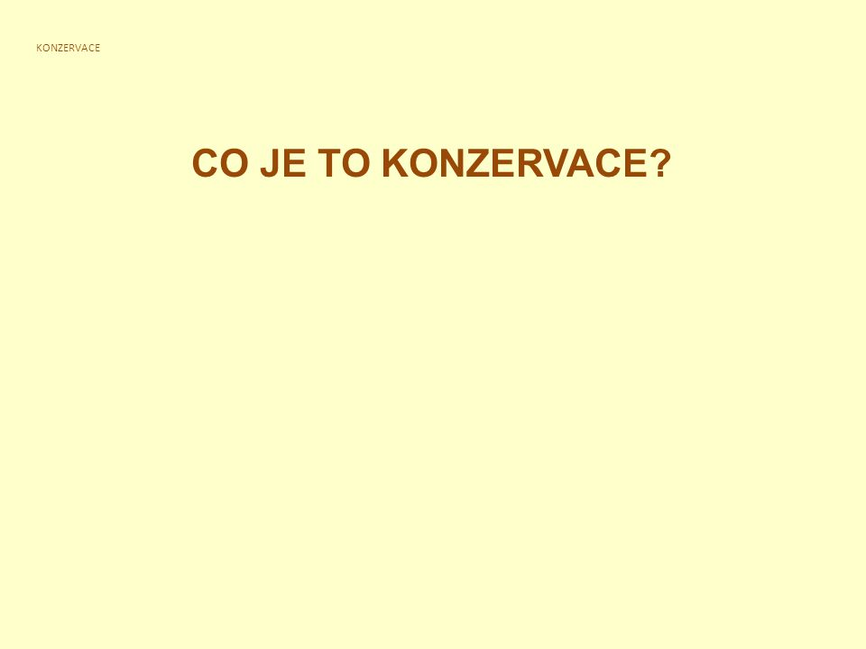 KONZERVACE CO JE TO KONZERVACE.