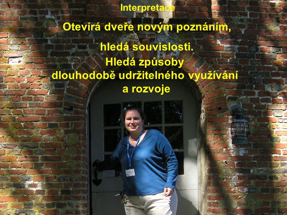 Interpretace Otevírá dveře novým poznáním, hledá souvislosti.