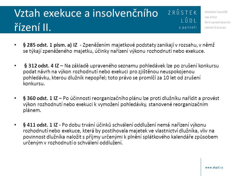 Vztah exekuce a insolvenčního řízení II. § 285 odst.