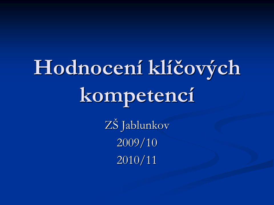 Hodnocení klíčových kompetencí ZŠ Jablunkov 2009/102010/11