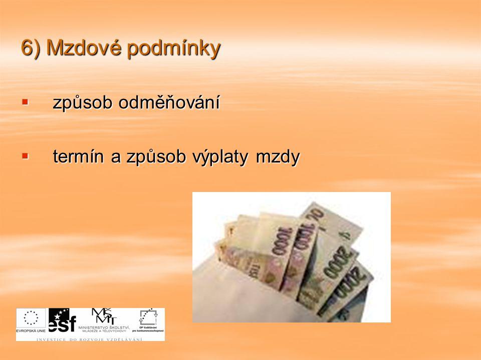 6) Mzdové podmínky  způsob odměňování  termín a způsob výplaty mzdy