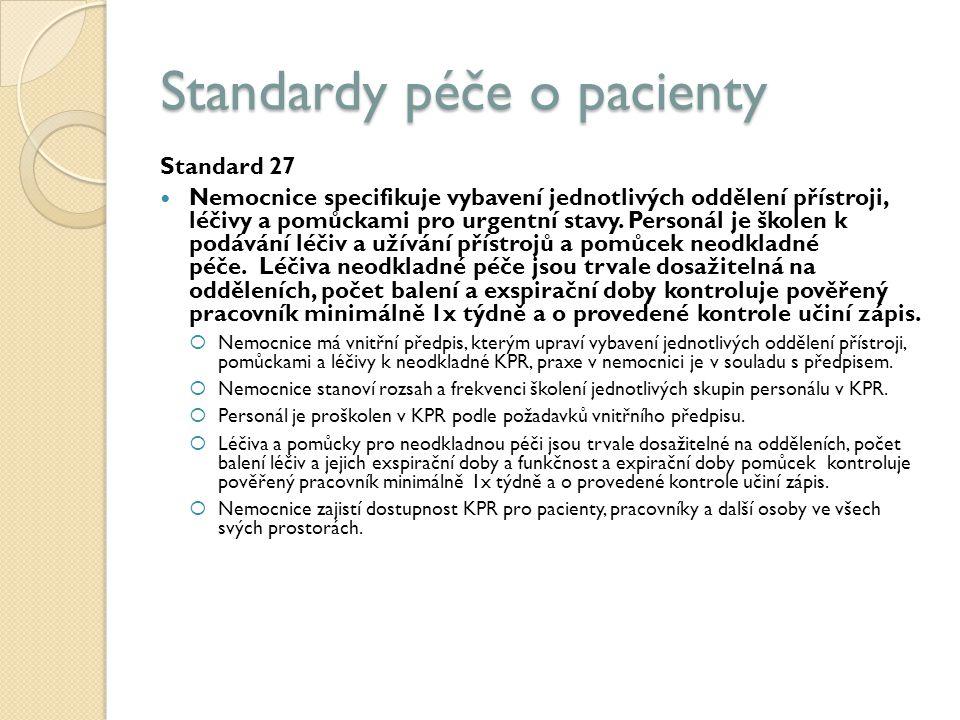 Standardy péče o pacienty Standard 27 Nemocnice specifikuje vybavení jednotlivých oddělení přístroji, léčivy a pomůckami pro urgentní stavy.