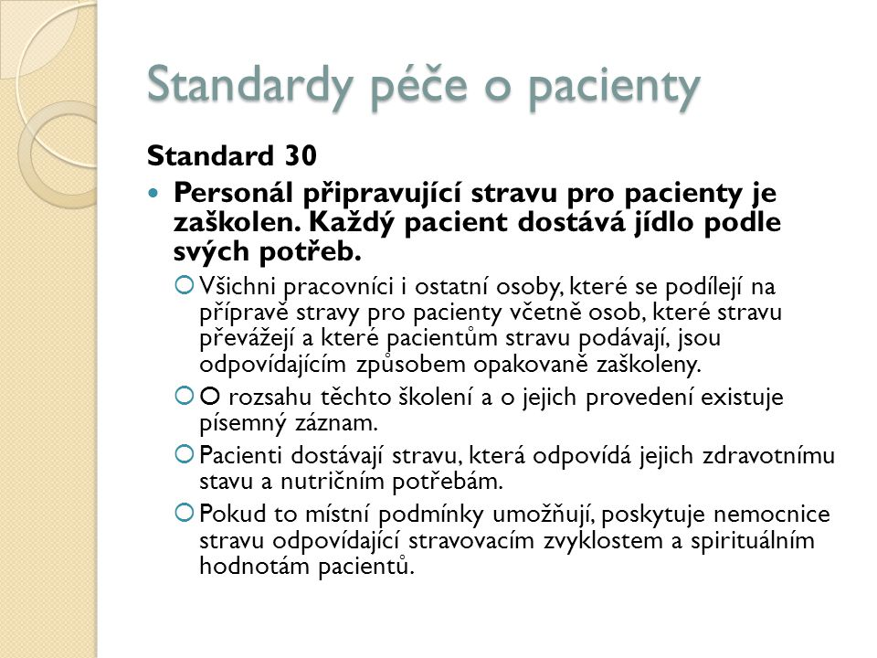 Standardy péče o pacienty Standard 30 Personál připravující stravu pro pacienty je zaškolen.