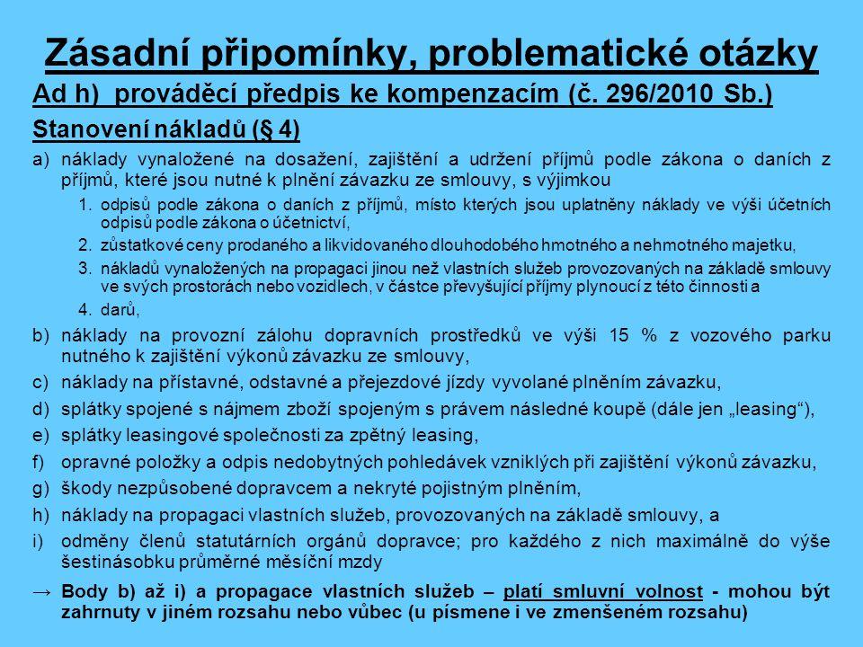 Zásadní připomínky, problematické otázky Ad h) prováděcí předpis ke kompenzacím (č.