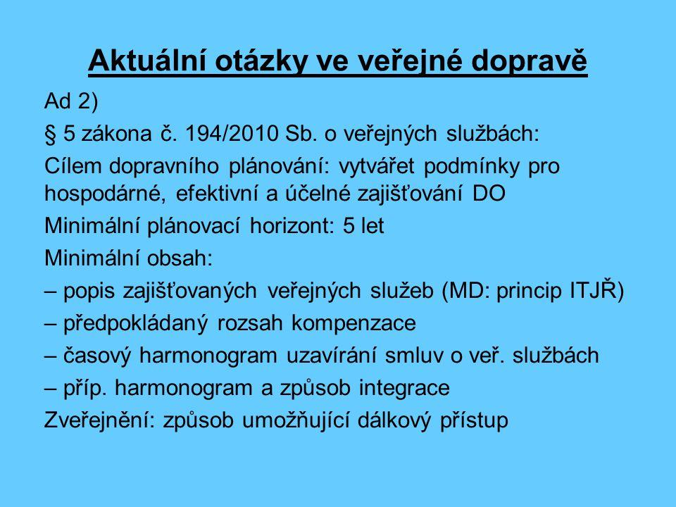 Aktuální otázky ve veřejné dopravě Ad 2) § 5 zákona č.