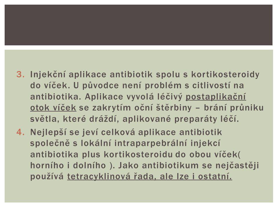 3.Injekční aplikace antibiotik spolu s kortikosteroidy do víček.