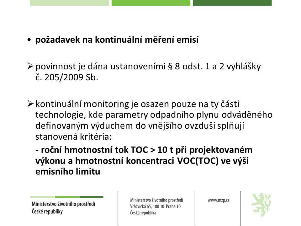 požadavek na kontinuální měření emisí  povinnost je dána ustanoveními § 8 odst. 1 a 2 vyhlášky č. 205/2009 Sb.  kontinuální monitoring je osazen pou