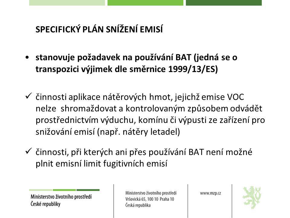 SPECIFICKÝ PLÁN SNÍŽENÍ EMISÍ stanovuje požadavek na používání BAT (jedná se o transpozici výjimek dle směrnice 1999/13/ES) činnosti aplikace nátěrový