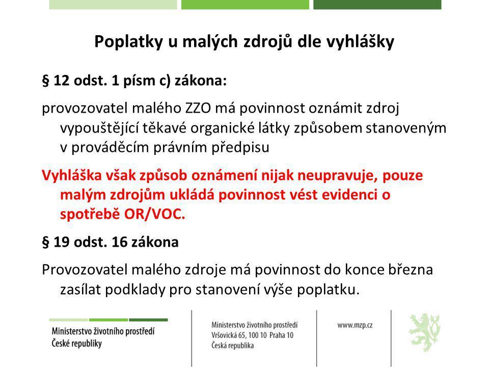 Poplatky u malých zdrojů dle vyhlášky § 12 odst. 1 písm c) zákona: provozovatel malého ZZO má povinnost oznámit zdroj vypouštějící těkavé organické lá