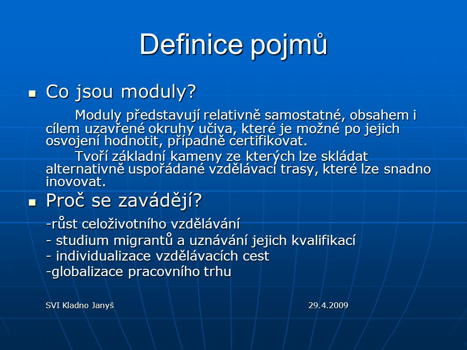 Definice pojmů Co jsou moduly. Co jsou moduly.