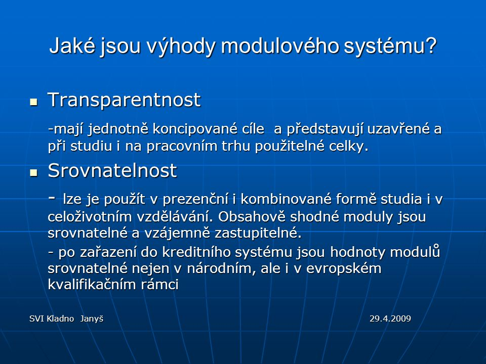 Jaké jsou výhody modulového systému.