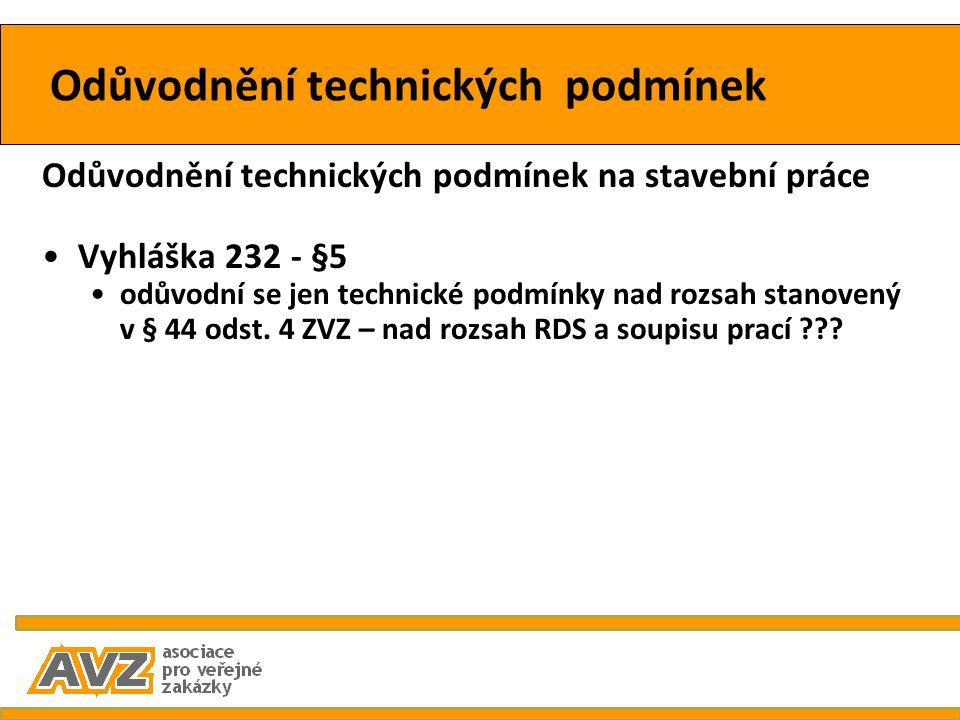 Odůvodnění technických podmínek Odůvodnění technických podmínek na stavební práce Vyhláška 232 - §5 odůvodní se jen technické podmínky nad rozsah stan
