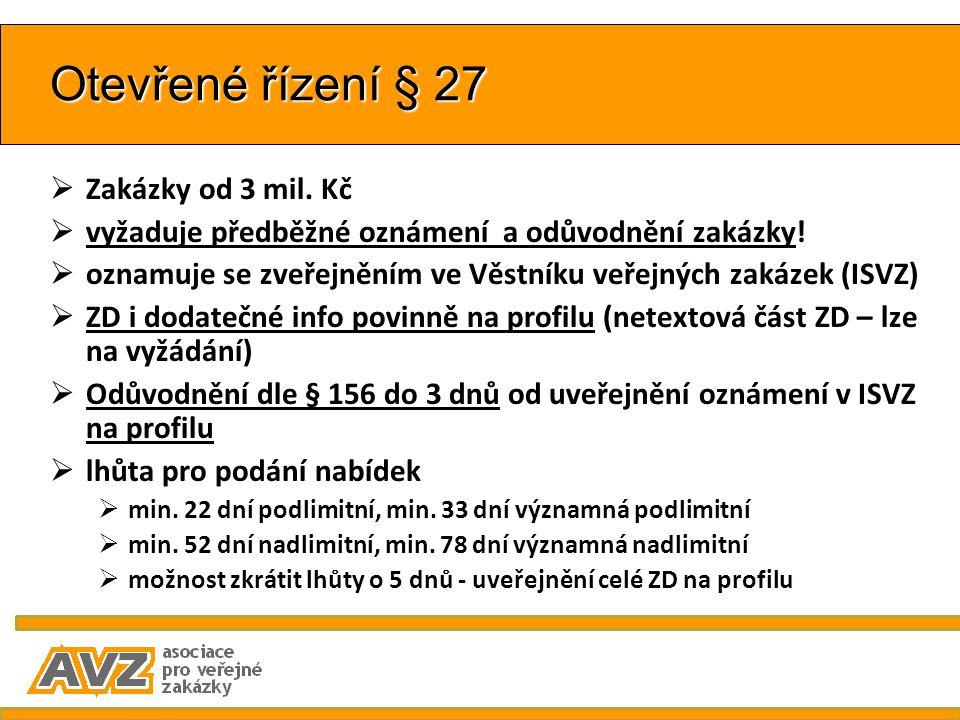 Otevřené řízení § 27  Zakázky od 3 mil. Kč  vyžaduje předběžné oznámení a odůvodnění zakázky!  oznamuje se zveřejněním ve Věstníku veřejných zakáze