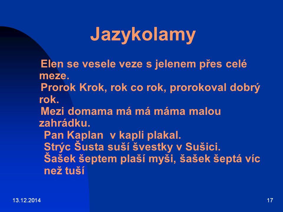 13.12.201417 Jazykolamy Elen se vesele veze s jelenem přes celé meze.