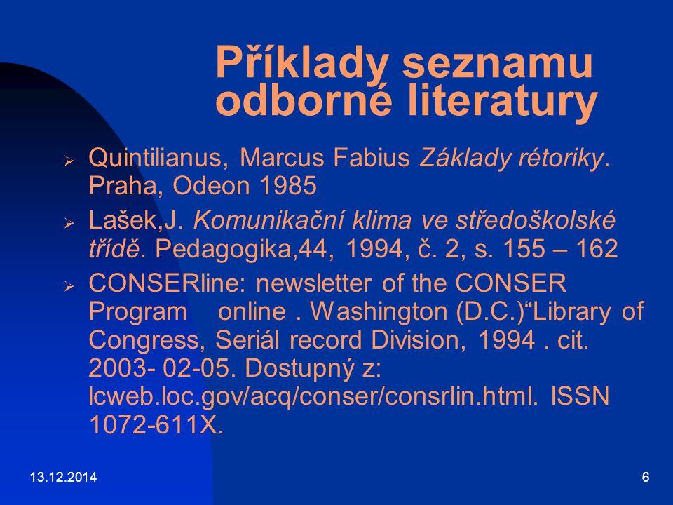 13.12.20146 Příklady seznamu odborné literatury  Quintilianus, Marcus Fabius Základy rétoriky.