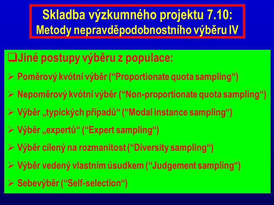 """Skladba výzkumného projektu 7.10: Metody nepravděpodobnostního výběru IV  Jiné postupy výběru z populace:  Poměrový kvótní výběr (""""Proportionate quo"""