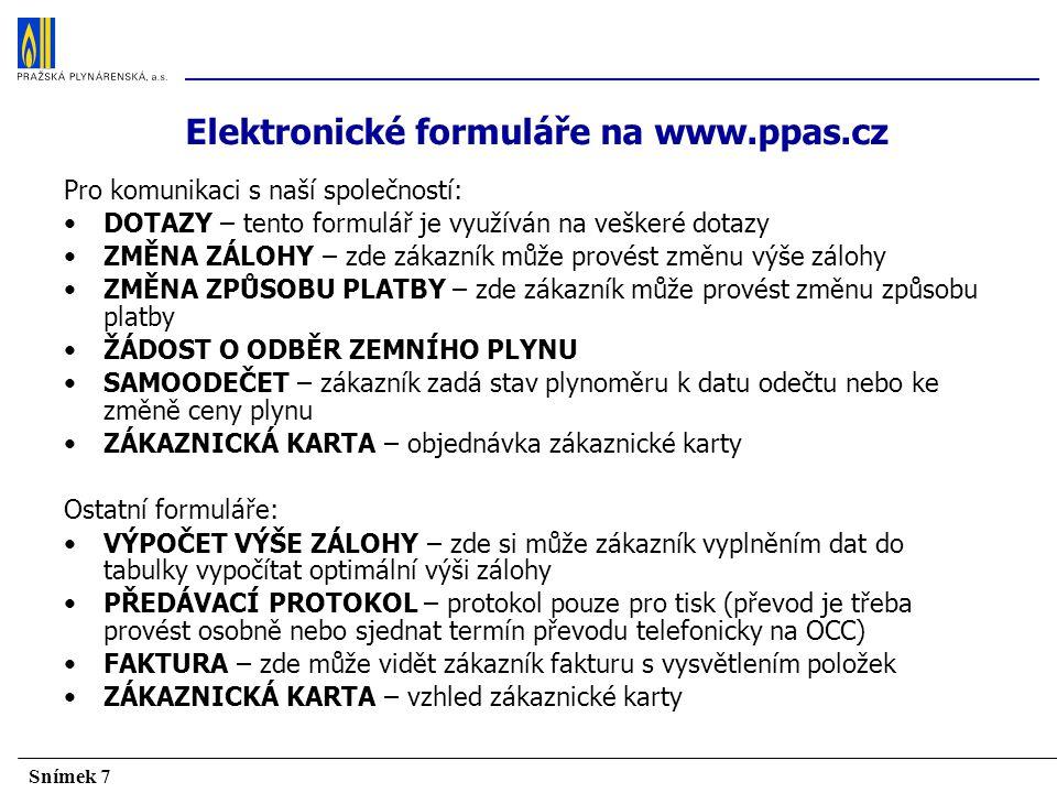 Snímek 28 Nabídka služeb přes telefon informace o službách informace o fakturách informace o dokladech informace o novinkách malé změny a opravy systému (PRE mění i např.