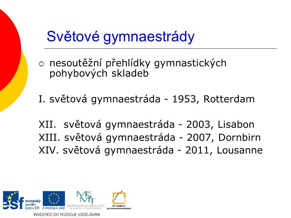 Světové gymnaestrády  nesoutěžní přehlídky gymnastických pohybových skladeb I.