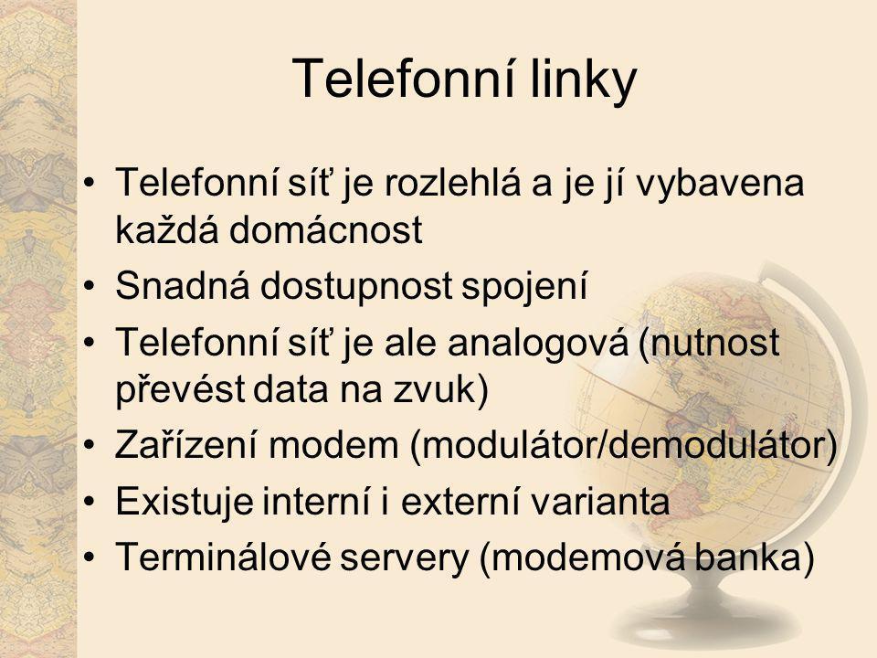 Telefonní linky Telefonní síť je rozlehlá a je jí vybavena každá domácnost Snadná dostupnost spojení Telefonní síť je ale analogová (nutnost převést d