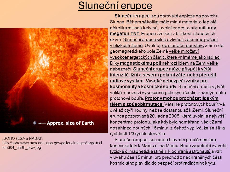 Sluneční erupce Sluneční erupce jsou obrovské exploze na povrchu Slunce.
