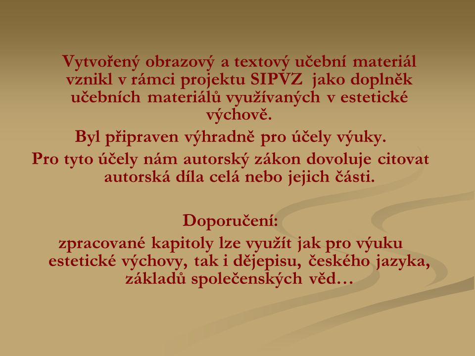 Použitá literatura: Prokop,V.: Kapitoly z dějin výtvarného umění.
