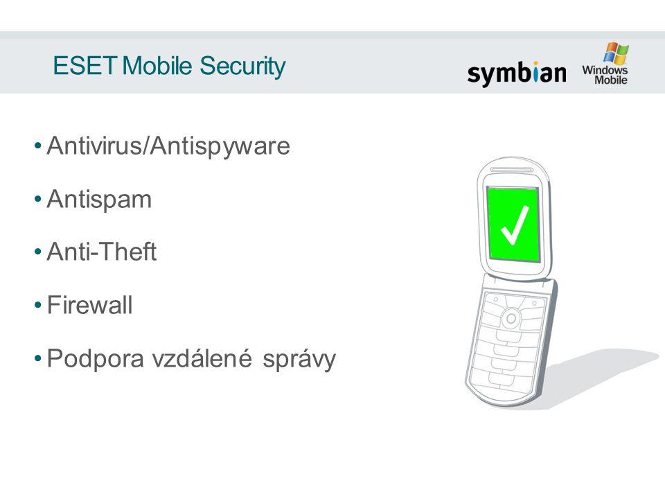 ESET Mobile Security Antivirus/Antispyware Antispam Anti-Theft Firewall Podpora vzdálené správy