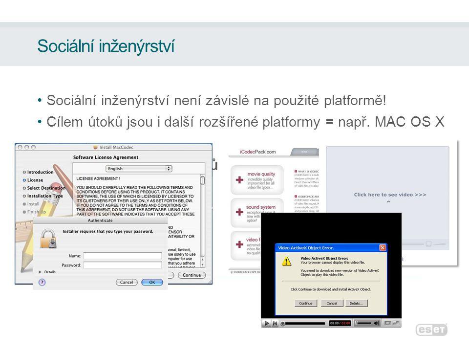 Sociální inženýrství není závislé na použité platformě! Cílem útoků jsou i další rozšířené platformy = např. MAC OS X Příklad falešných kodeků
