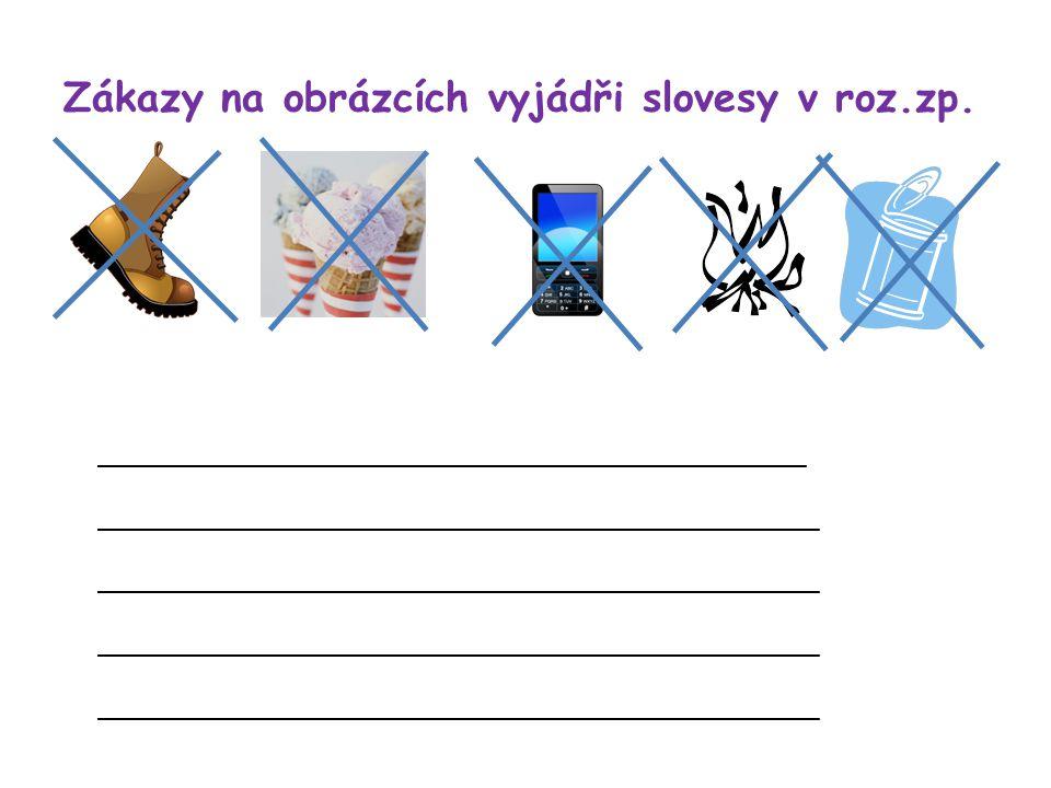 Zákazy na obrázcích vyjádři slovesy v roz.zp.