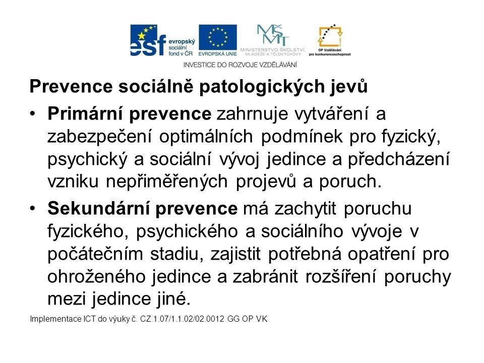 Prevence sociálně patologických jevů Primární prevence zahrnuje vytváření a zabezpečení optimálních podmínek pro fyzický, psychický a sociální vývoj jedince a předcházení vzniku nepřiměřených projevů a poruch.