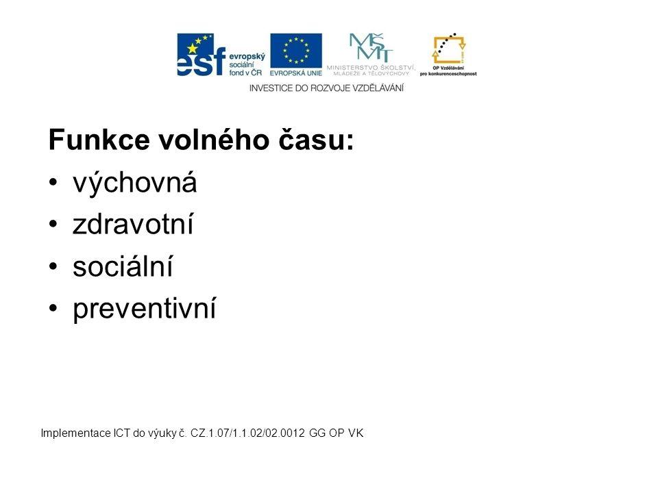Funkce volného času: výchovná zdravotní sociální preventivní Implementace ICT do výuky č.